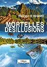 Mortelles désillusions par Philippe  Le Douarec