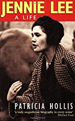 Jennie Lee: A Life: Written by Patricia Hollis, 1998 Edition, Publisher: Oxford University Press [Paperback]
