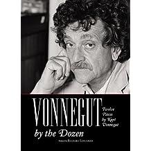 Vonnegut by the Dozen: Twelve Pieces by Kurt Vonnegut (English Edition)