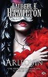 Arlequin: Anita Blake, T15 (French Edition)