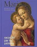 Marie racontée par les peintres: nouvelle édition