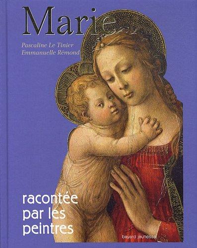 Marie racontée par les peintres: nouvelle édition par PASCALINE LE TINIER