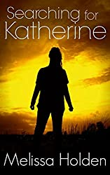 Searching For Katherine: Book One of the Searching For Katherine Series