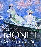 Claude Monet: Die Welt im Fluss