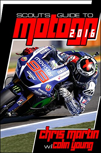 Scout's Guide to MotoGP 2016 (Scout's Guide to Motorcycle Racing 2016 Book 2)