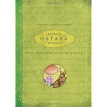 Ostara: Rituals, Recipes and Lore for the Spring Equinox (Llewellyn's Sabbat Essentials)