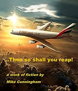 .Then so shall you reap!: A story of Jihad, Vengeance; and Islam by [Cunningham, Mike]