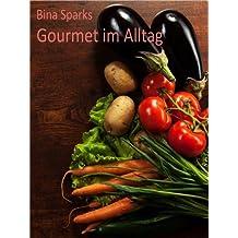 """""""Gourmet"""" im Alltag"""