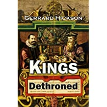 Kings Dethroned: A History of the Evolution of Astronomy ... Showing it to be an Amazing Series of Blunders Founded Upon an Error Made in the Second Century B.C. (English Edition)