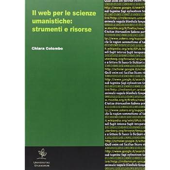 Il Web Per Le Scienze Umanistiche. Strumenti E Risorse