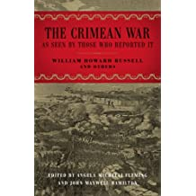 The Crimean War: As Seen by Those Who Reported It (From Our Own Correspondent)