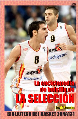 La enciclopedia de bolsillo de la Selección (Biblioteca del basket Zona131 nº 14)