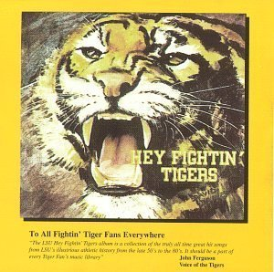 Louisiana State University by Hey Fightin Tigers (1996-11-26) University Tigers