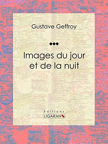 Images du jour et de la nuit par Gustave Geffroy