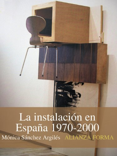 La instalación en España, 1970-2000 (Alianza Forma (Af)) por Mónica Sánchez