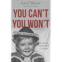 You Can't, You Won't: A Life of Unarmed Combat