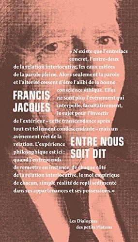 Entre nous soit dit : Dialogue avec Franoise Armengaud et Philippe Capelle-Dumont