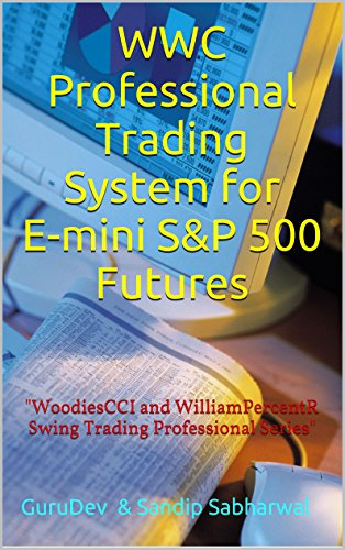 WWC Professional Trading System for E-mini S&P 500 Futures: WOODIE CCI and william R line (English Edition)