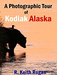 A Photographic Tour of Kodiak Alaska (English Edition)