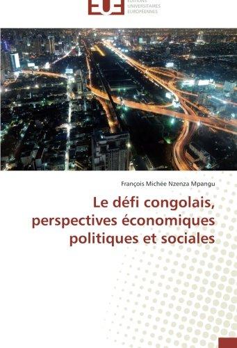 Le défi congolais, perspectives économiques politiques et sociales