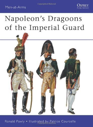 Napoleons Dragoons of the Imperial Guard (Men-at-Arms) by Ronald Pawly (2012-04-20)