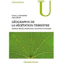 Géographie de la végétation terrestre : Modèles hérités, perspectives, concepts et méthodes (Collection U)