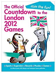The Official Countdown to the London 2012 Games (Olympic and Paralympic Games)