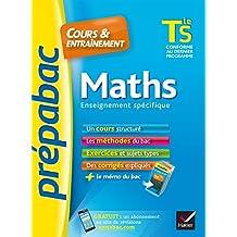 Maths Tle S enseignement spécifique - Prépabac Cours & entraînement : cours, méthodes et exercices de type bac (terminale S) (Cours et entraînement) (French Edition)