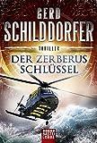Der Zerberus-Schlüssel von Gerd Schilddorfer