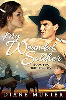 My Wounded Soldier: Book Two:  Fight for Love (My Wounded Soldier - Fight For Glory 2) by [Munier, Diane]