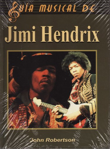 Jimi Hendrix/The Complete Guide to the Music of Jimi Hendrix (Guia musical de/Music Guide of) por John Robertson