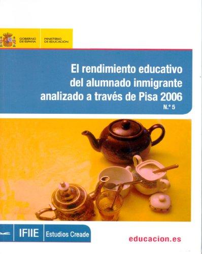 El rendimiento educativo del alumnado inmigrante analizado a través de Pisa 2006 (Estudios Creade)