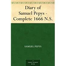 Diary of Samuel Pepys - Complete 1666 N.S. (English Edition)