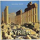 Panorama Syrien - Begegnung mit einer verlorenen Zeit -