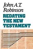 Redating the New Testament