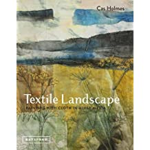 Textile Landscape: Painting with Cloth in Mixed Media