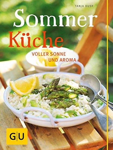 Sommerküche: voller Sonne und Aroma (GU Themenkochbuch) eBook: Tanja ...