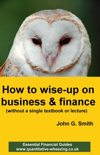 How to wise-up on business & finance (English Edition)