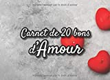 Carnet de 20 bons d'Amour: v1-9   20 coupons en couleur à remplir   meilleur idée de cadeau à offrir à petite amie ou petit ami, amoureux   40 pages   ... x 15,24cm broché    fond gris avec coeurs