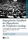 Biographisches Handbuch der Abgeordneten des Preußischen Landtags: Verfassunggebende Preußische Landesversammlung und Preußischer Landtag 1919-1933 ... History / Civilisations et Histoire, Band 45) -