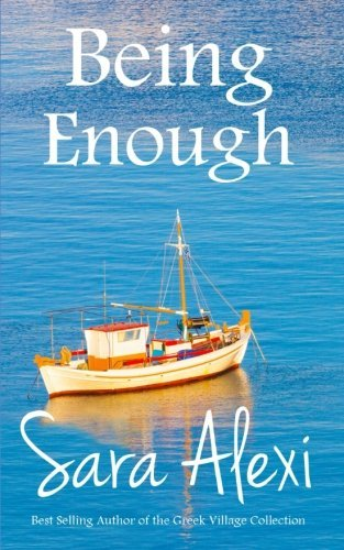Being Enough (The Greek Village Collection) (Volume 17) by Sara Alexi (2016-02-29)