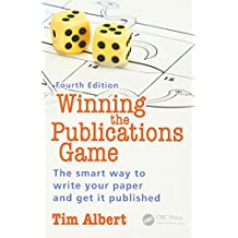 Winning the Publications Game: The Smart Way to Write Your Paper and Get it Published