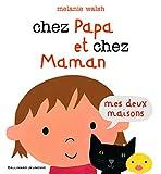 Telecharger Livres Chez Papa et chez Maman Mes deux maisons (PDF,EPUB,MOBI) gratuits en Francaise