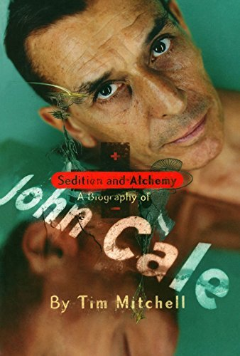 Sedition and Alchemy: A Biography of John Cale by Tim Mitchell (2003-01-01)