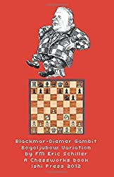 Blackmar Diemer Gambit Bogoljubow Variation 5...g6 Second Edition: A Chess Works Publication by Eric Schiller (2012-07-13)