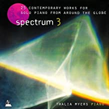 Spectrum 3 CD: 25 Contemporary works for solo piano from around the world. Thalia Myers: Piano (Spectrum (ABRSM))