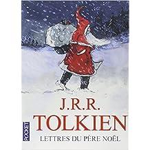LETTRES DU PERE NOEL de J R R TOLKIEN ,GERARD-GEORGES LEMAIRE (Traduction) ( 16 octobre 2013 )