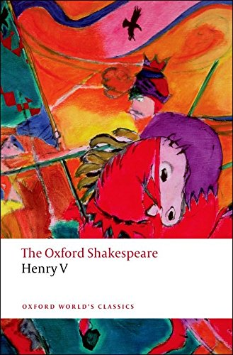 Oxford World's Classics: The Oxford Shakespeare: Henry V (World Classics)