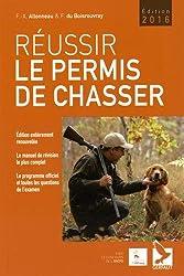 Réussir le permis de chasser (édition 2016)