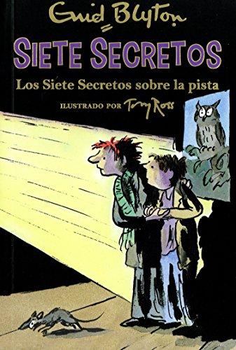 Los Siete Secretos sobre la pista (Narrativa Juvenil) por Enid Blyton